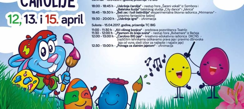 big novi sad uskrsnje carolije program 2017